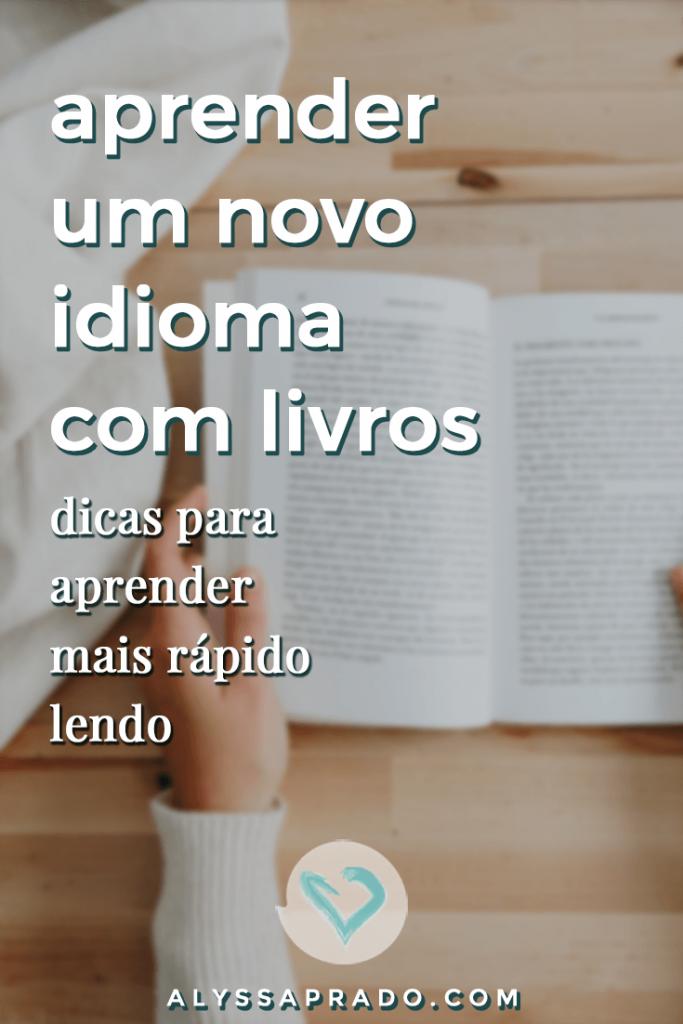 Quer aprender um novo idioma usando livros? Então veja essas dicas e aprenda mais rápido e sem parecer que está estudando! #novoidioma #estudarlinguas #dicas #poliglota #estudodeidiomas